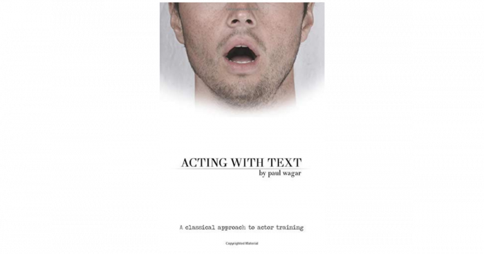 Book Cover: Acting with Text: A Classical Approach to Actor Training by Paul Wagar
