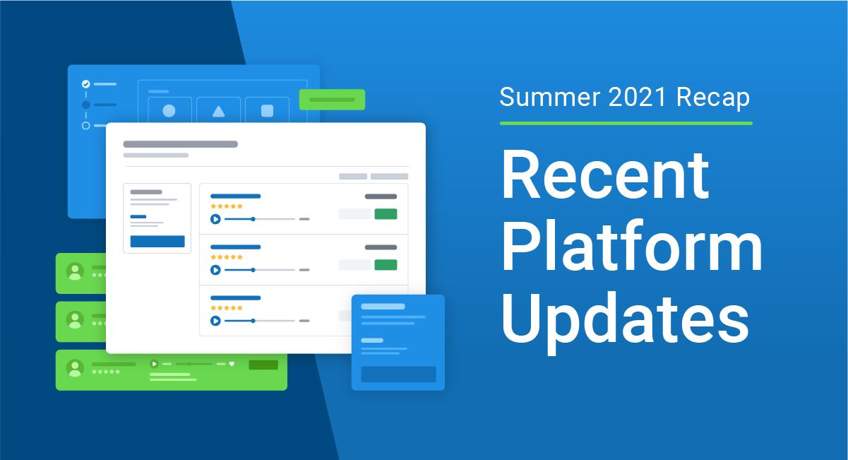 Summer 2021 Recap - Recent Platform Updates