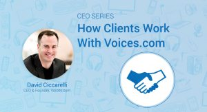 A headshot of Voices.com CEO and Co-Founder David Ciccarelli on a graphic background, with the text CEO SERIES - How Clients Work With Voices.com.