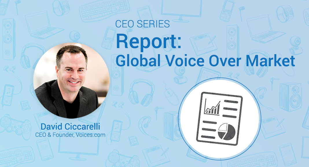 A headshot of Voices.com CEO and Co-Founder David Ciccarelli, on a graphic background that includes a graphic image of a report.