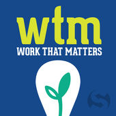 Work that Matters Podcast iTunes Cover Shot