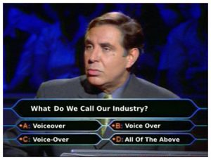 What's This Industry Called? Voice Over, Voice-Over or Voiceover? | Voices.com Blog - Where clients and voice actors can find valuable information on pre-production, technology, animation, video and audio production, home recording studios, business growth, voice acting and auditions, celebrity voice actors, voiceover industry news and more!